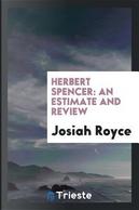 Herbert Spencer by Josiah Royce