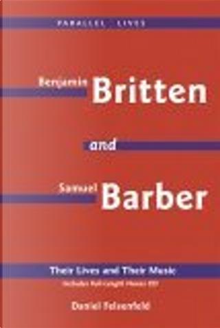 Benjamin Britten and Samuel Barber by Daniel Felsenfeld