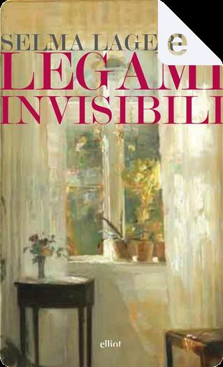 Legami invisibili by Selma Lagerlöf