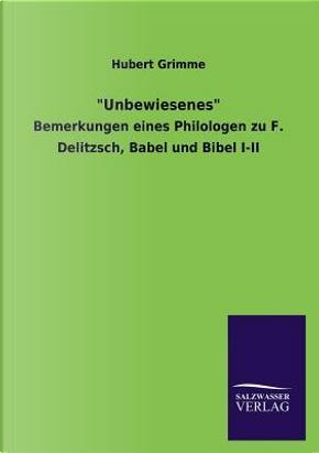 """""""Unbewiesenes"""" by Hubert Grimme"""