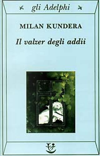 Il valzer degli addii by Milan Kundera
