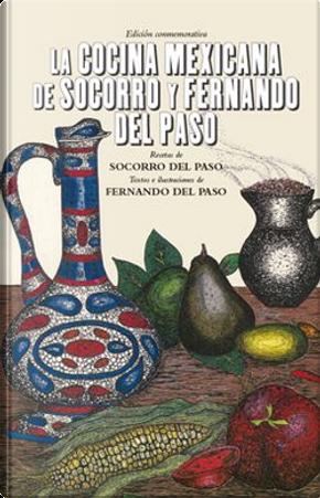 La cocina mexicana de Socorro y Fernando del Paso by Socorro del Paso