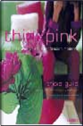 Think Pink by Tricia Guild