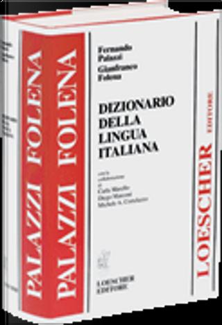 Dizionario della lingua Italiana by Fernando Palazzi, Gianfranco Folena
