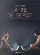 La fine del sesso? Relazioni e legami nell'era digitale by Sara Hejazi