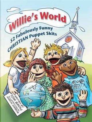 Willie's World by Tom Smith