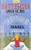 The Battersea Park Road to Enlightenment by Isabel Losada