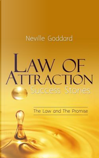 Law of Attraction Success Stories by Neville Goddard