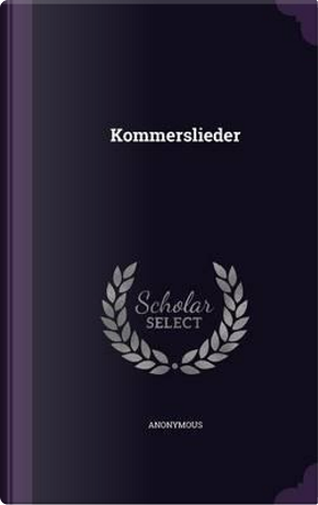 Kommerslieder by ANONYMOUS