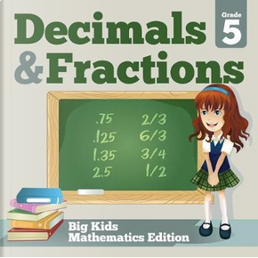 Grade 5 Decimals & Fractions by Baby Professor