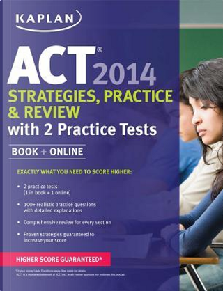 Kaplan Act Strategies, Practice, and Review 2014 by Inc. Kaplan