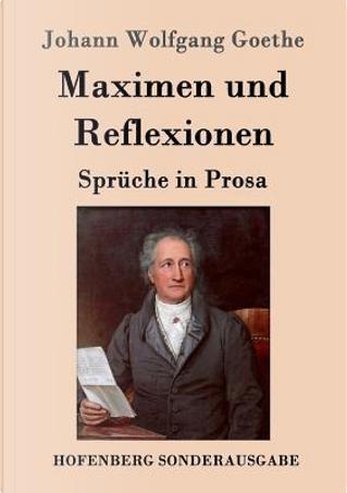 Maximen und Reflexionen by Johann Wolfgang Goethe