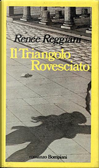 Il triangolo rovesciato by Renée Reggiani