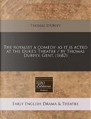 The Royalist a Comedy by Thomas D'Urfey