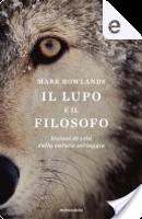 Il lupo e il filosofo by Mark Rowlands