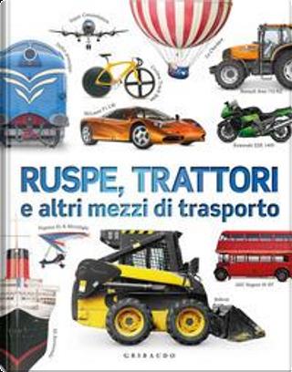 Ruspe, trattori e altri mezzi di trasporto. Ediz. a colori by CLIVE GIFFORD