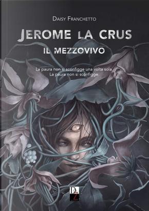 Jerome La Crus by Daisy Franchetto