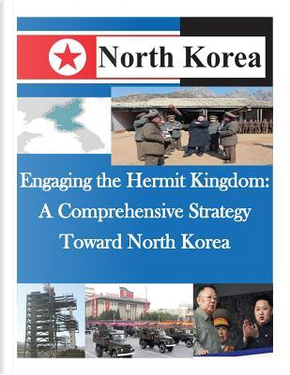 Engaging the Hermit Kingdom by National War College