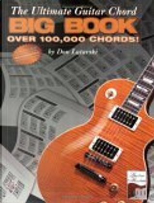 The Ultimate Guitar Chord Big Book by Aaron Stang, Don Latarski