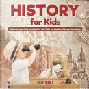 History for Kids | Modern & Ancient History Quiz Book for Kids | Children's Questions & Answer Game Books by Dot Edu