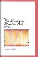 The Elementary Education Act, 1870 by Thomas Preston