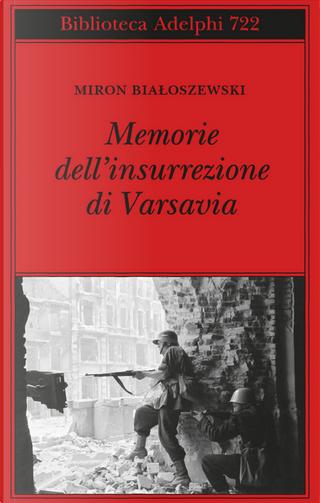 Memorie dell'insurrezione di Varsavia by Miron Bialoszewski