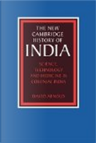 Science, Technology and Medicine in Colonial India by David Arnold
