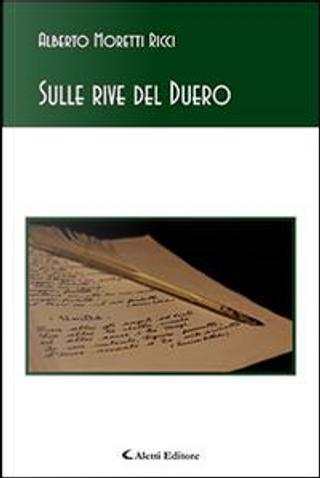 Sulle rive del Duero by Alberto Moretti Ricci