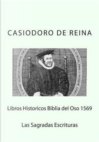 Libros Historicos Biblia del Oso 1569 by Casiodoro De Reina