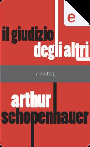 Il giudizio degli altri by Arthur Schopenhauer