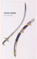 KHADJI-MURAT by LIEV TOLSTOI
