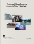 Weather and Climate Impacts on Commercial Motor Vehicle Safety by United States Department of Transportation