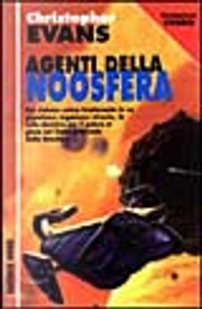 Agenti della Noosfera by Evans Christopher