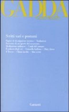Scritti vari e postumi by Carlo Emilio Gadda