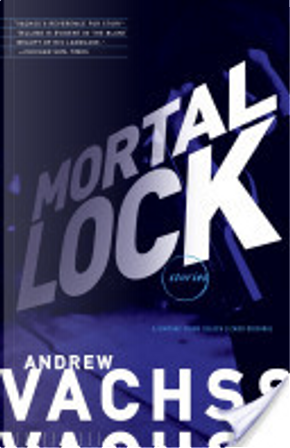 Mortal Lock by Andrew Vachss