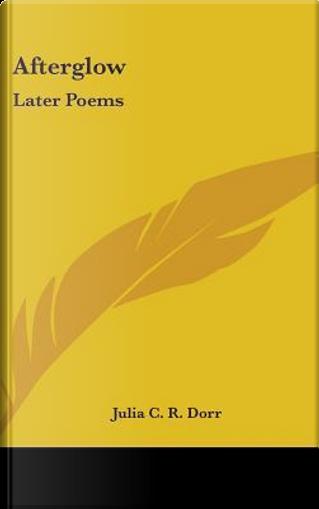 Afterglow by Julia C. R. Dorr