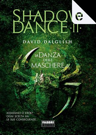 La danza delle maschere by David Dalglish