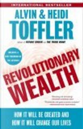 Revolutionary Wealth by Heidi Toffler, Alvin Toffler