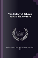 The Analogy of Religion, Natural and Revealed by Joseph Butler