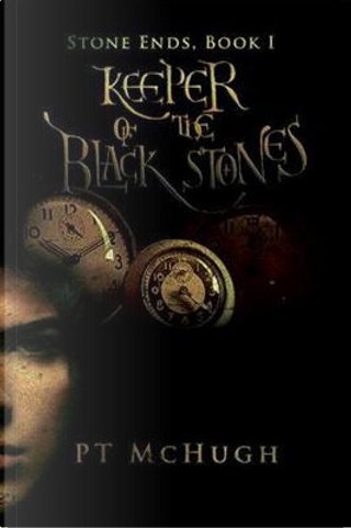 Keeper of the Black Stones by P. T. Mchugh