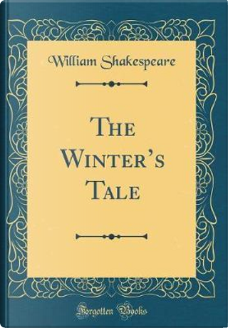 The Winter's Tale (Classic Reprint) by William Shakespeare
