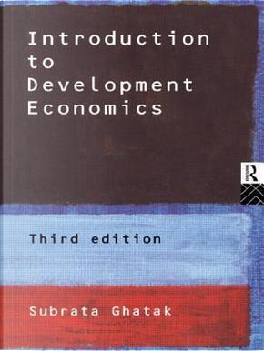 Introduction to Development Economics by Subrata Ghatak