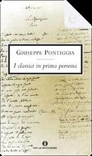 I classici in prima persona by Giuseppe Pontiggia