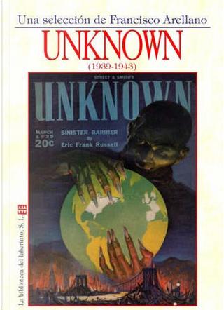 Unknown by L. Sprague de Camp, Lester del Rey, Theodore Sturgeon, L. Ron Hubbard, Manly Wade Wellman, P. Schuyler Miller, Jack Williamson, Nelson S. Bond, A. E. van Vogt