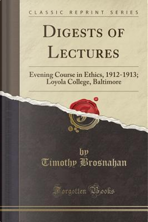 Digests of Lectures by Timothy Brosnahan