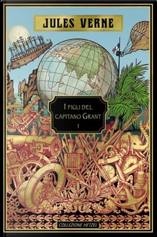 I figli del capitano Grant I: America del Sud by Jules Verne