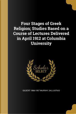 4 STAGES OF GREEK RELIGION STU by Gilbert 1866-1957 Murray