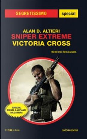 Sniper Extreme: Victoria Cross by Alan D. Altieri