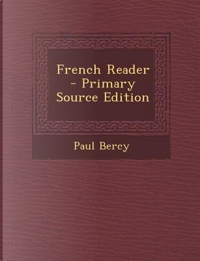 French Reader by Paul Bercy