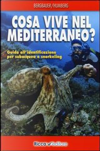 Cosa vive nel Mediterraneo? by Bernd Humberg, Matthias Bergbauer